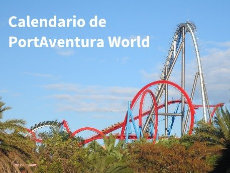 Calendario de PortAventura World