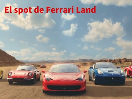 El Spot de TV de Ferrari Land